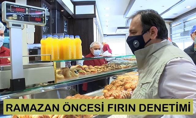 RAMAZAN ÖNCESİ İSTANBUL'DA FIRIN DENETİMİ
