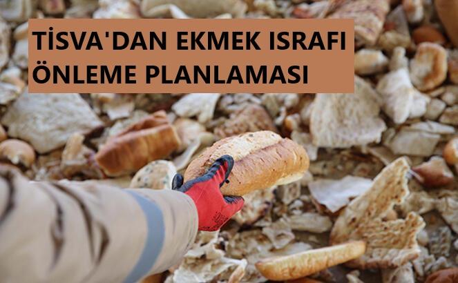 EKMEK ISRAFI ÖNLEME PLANLAMASI